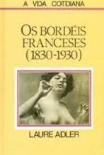 Os Bordeis Franceses 1830 - 1930