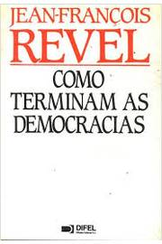 Como Terminam as Democracias