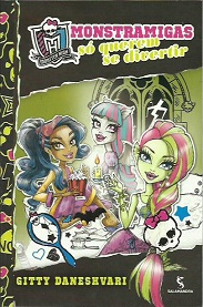 Monster High - V. 02 - Monstramigas So Querem Se Divertir