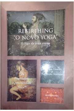 "Rebirthing ""o Novo Yoga"""