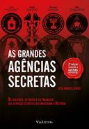 As Grandes Agencias Secretas os Segredos, os Exitos e os Fracasso