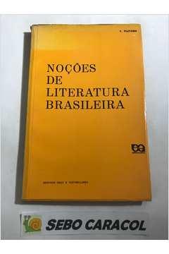 Noções de Literatura Brasileira Segundo Grau e Vestibulares