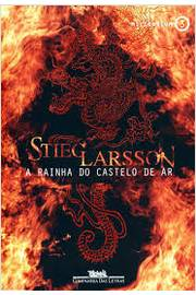 A Rainha do Castelo de Ar - Serie Millennium - Vol 3