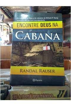 Livro: Encontre Deus na Cabana - Randal Rauser | Estante Virtual