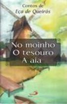No Moinho, o Tesouro, a Aia