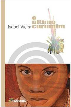 O Ultimo Curumim 2ª de Isabel Vieira pela Moderna (2003)