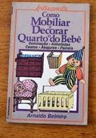 Como Mobiliar e Decorar o Quarto do Bebe