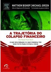 A Trajetória do Colapso Financeiro (the Road From Ruin)