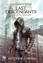 Assassins Creed. Last Descendants. Revolta Em Nova York