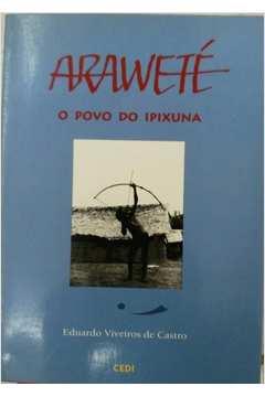Araweté: o Povo do Ipixuna