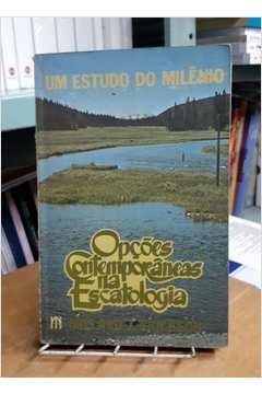 Opçoes Contemporaneas na Escatologia