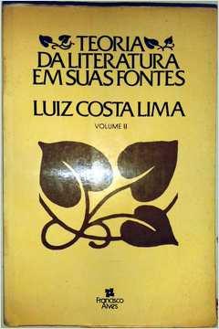 Teoria da Literatura Em Suas Fontes - Volume II