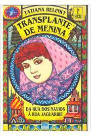 Transplante de Menina - da Rua dos Navios à Rua Jaguaribe