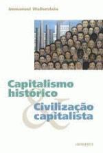 Capitalismo Histórico e  Civilização Capitalista