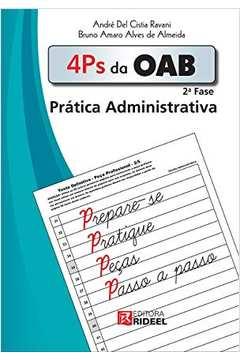 4 Ps da Oab 2ª Fase. Prática Administrativa de André del Cistia Ravani e Bruno A. A. de Almeida pela Rideel (2015)