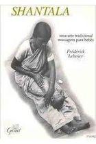 Shantala: uma Arte Tradicional: Massagem para Bebês