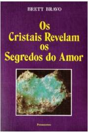 Os Cristais Revelam os Segredos do Amor