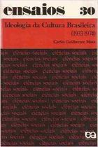 Ideologia da Cultura Brasileira - 1933 - 1974