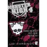 Monster High 4 - Mais Mortos do Que Nunca