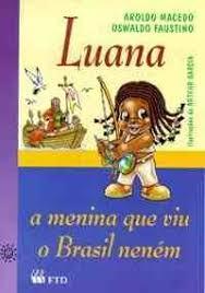 Luana - a Menina Que Viu o Brasil Neném