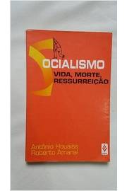 Socialismo: Vida, Morte, Ressurreição