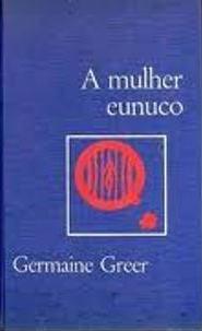 A Mulher Eunuco