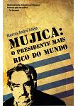 Mujica o Presidente Mais Rico do Mundo