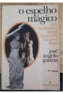 O Espelho Mágico - um Fenômeno Social Chamado Corpo e Alma