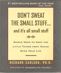 Dont Sweat the Small Stuff... and Its All Small Stuff