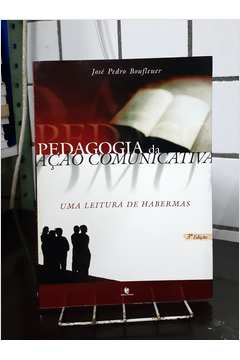 Pedagogia da Acao Comunicativa: uma Leitura de Habermas