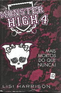 Monster High 4: Mais Mortos do Que Nunca!