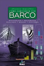 Como Construir Seu Barco - Utensílios; Materiais; Traçado; Molde...