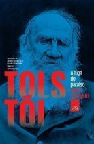 Tolstoi: a Fuga do Paraiso