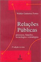 Relações Públicas - Processos, Funções, Tecnologia.