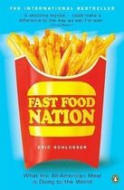 Fast Food Nation: What the All-american Meal is Doing to the Wo