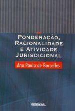 Ponderação, Racionalidade e Atividade Jurisdicional