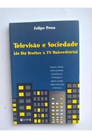 Televisão e Sociedade - do Big Brother À Tv Universitária