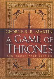 A Game of Thrones: the Illustrated Edition