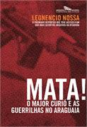 Mata! - o Major Curio e as Guerrilhas no Araguaia