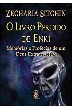 Livro Perdido de Enki. Memórias e Profecias de Um...