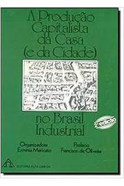 A Produção Capitalista da Casa e da Cidade no Brasil Industrial