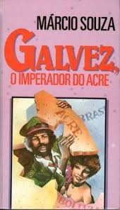 Galvez, o Imperador do Acre