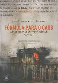 Fórmula para o Caos - a Derrubada de Salvador Allende 1970-1973