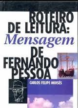 Roteiro de Leitura: Mensagem de Fernando Pessoa