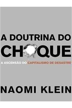 A Doutrina do Choque; a Ascensão do Capitalismo de Desastre
