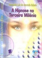 A Hipnose no Terceiro Milênio