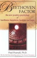 The Beethoven Factor: the New Positive Psychology of Hardiness...