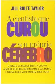 A Cientista Que Curou Seu Próprio Cérebro