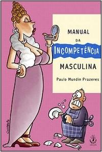 Manual da Incompetência Masculina