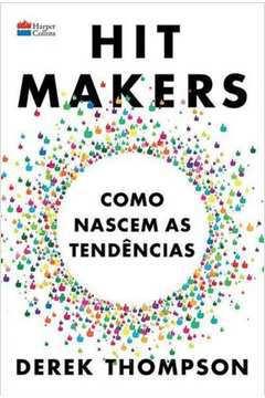 Hit Makers - Como Nascem as Tendências